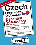 Czech Frequency Dictionary - Essential Vocabulary: 2500 Most Common Czech Words (Czech-English)
