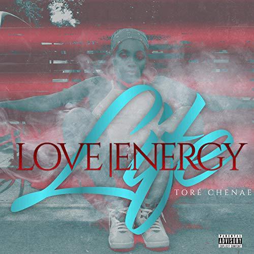 Life Love Energy [Explicit]