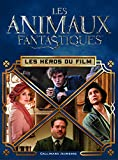 Les animaux fantatistiques - Les héros du film