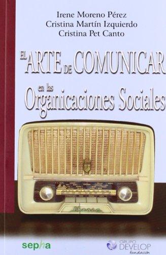 El arte de comunicar en las organizaciones sociales (Aralia, Band 1)