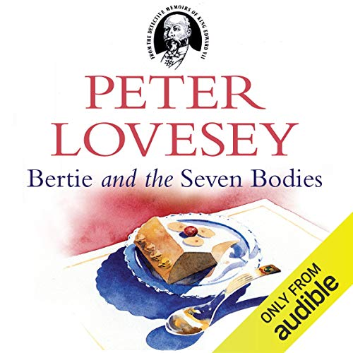 Bertie and the Seven Bodies                   By:                                                                                                                                 Peter Lovesey                               Narrated by:                                                                                                                                 Terrence Hardiman                      Length: 7 hrs and 24 mins     14 ratings     Overall 3.4