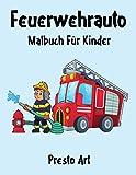 Feuerwehrauto Malbuch: Feuerwehrauto Malbuch Für Kinder, Senioren, mädchen, Jungen, Über 50 Seiten zum Ausmalen, Perfekte Malvorlagen für ... und Kinder im Alter von 2-6 Jahren und älter
