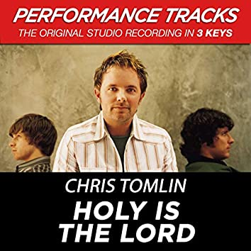 Holy Is The Lord (Performance Tracks)