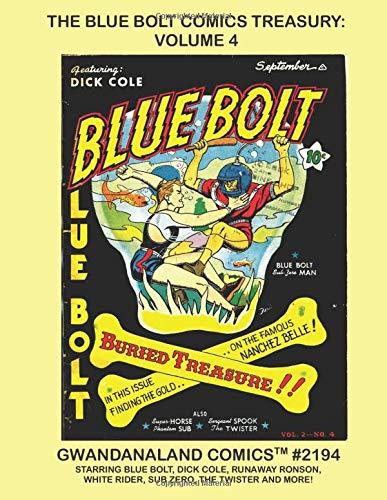 The Blue Bolt Comics Treasury: Volume 4: Gwandanaland Comics #2194 ---- More...