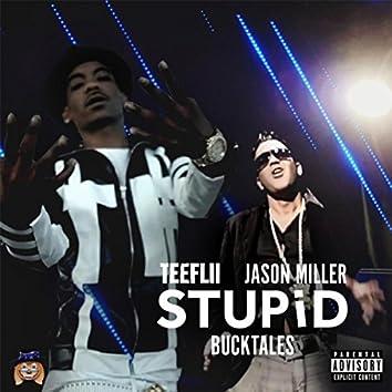 Stupid (feat. Bucktales)