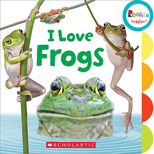 I Love Frogs (Rookie Toddler)