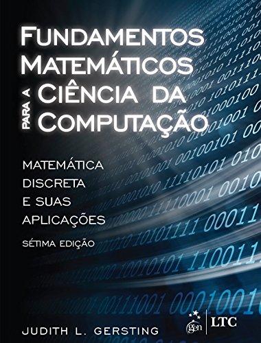 Fundamentos matemáticos para a ciência da computação: Matemática Discreta e Suas Aplicações