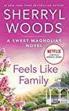 Feels Like Family (The Sweet Magnolias Book 3)