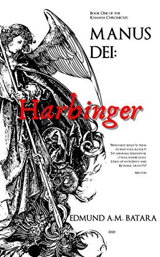 Book: MANUS DEI - Harbinger - Book One of the Khamsa Chronicles by Edmund A. M. Batara