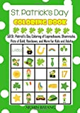 St. Patrick's Day Coloring Book:50 St. Patrick's Day Coloring of Leprechauns, Shamrocks, Pots of Gold, Rainbows, and More for Kids and Adults