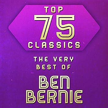 Top 75 Classics - The Very Best of Ben Bernie