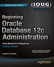 Beginning Oracle Database 12c Administration: From Novice to Professional
