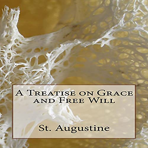 A Treatise on Grace and Free Will cover art