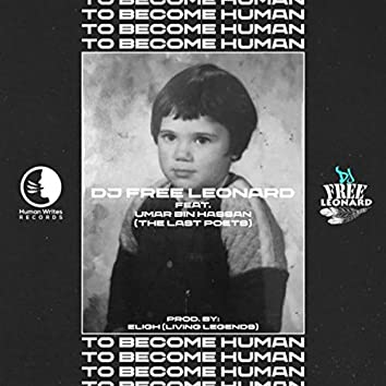 To Become Human (feat. Umar Bin Hassan & The Last Poets)