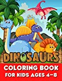 Dinosaurs Coloring Book for kids ages 4-8: Great Gift for Boys & Girls Ages 4-8 - 40 Great Dinosaur Pictures To Color In Including Tyrannosaurus, Velociraptor, Triceratops, Stegosaurus, and more!