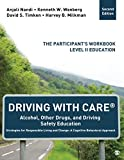 Driving With CARE: Alcohol, Other Drugs, and Driving Safety Education Strategies for Responsible Living and Change: A Cognitive Behavioral Approach: The Participants Workbook, Level II Education