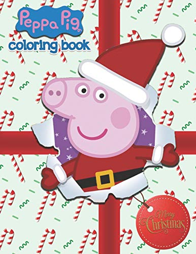 Peppa Pig Christmas Coloring Book: Fantastic Merry Christmas Gift for Any Fan!!!