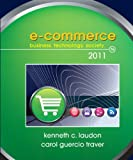 E-commerce 2011: Business, Technology, Society (Pearson Custom Business Resources)