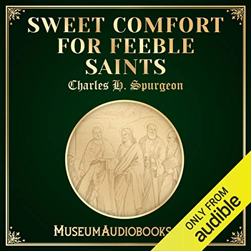 Sweet Comfort for Feeble Saints audiobook cover art