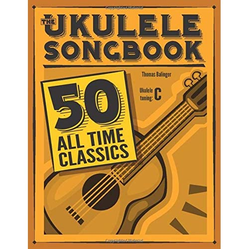 50 All Time Classics The Ukulele Songbook