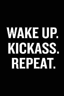 Wake Up Kickass Repeat: Motivational Notebook, Unique Journal, Workout Journal, Fitness notebook, entrepeneur gift