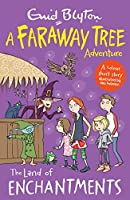 The Land of Enchantments: A Faraway Tree Adventure (Blyton Young Readers)