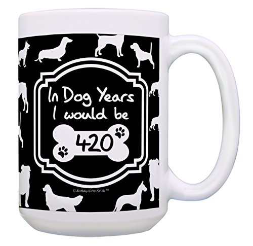 60th Birthday Gifts for All In Dog Years 420 Funny Birthday Mug Gift 15-oz Coffee Mug Tea Cup Black