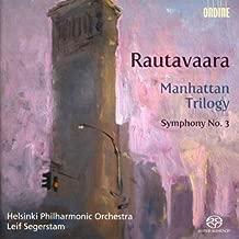 Rautavaara: Manhattan Trilogy / Symphony 3