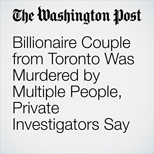Billionaire Couple from Toronto Was Murdered by Multiple People, Private Investigators Say copertina