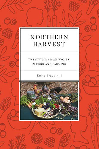 Northern Harvest: Twenty Michigan Women in Food and Farming (Painted Turtle) (English Edition)