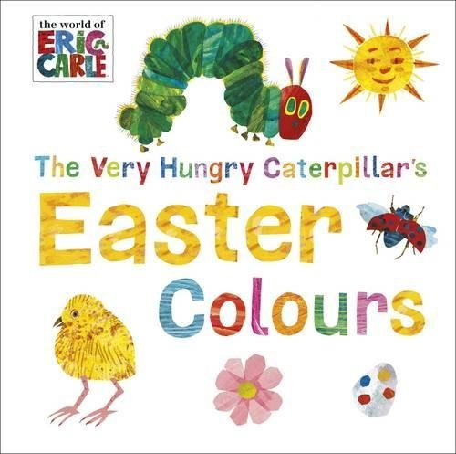The Very Hungry Caterpillar's Easter Colours (World of Eric Carle) by Eric Carle (2016-03-03)