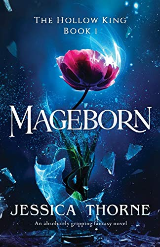 Mageborn: An absolutely gripping fantasy novel: 1 (The Hollow King)