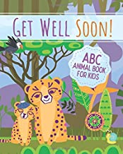 Get Well Soon!  ABC Book for Kids: A Lighthearted and Fun Get Well Book for Children; Cute Get Well Soon Gift for Kids