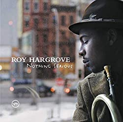 roy hargrove nothing serious review