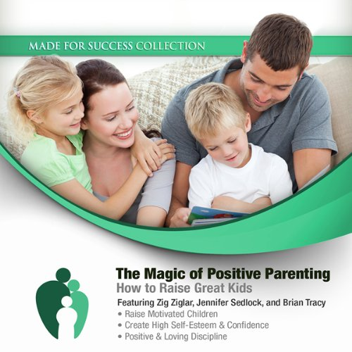 The Magic of Positive Parenting  By  cover art