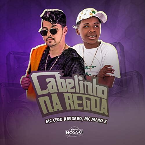 MC Cego Abusado & MC MENO K
