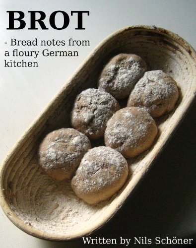 Brot: Bread Notes From A Floury German Kitchen (English Edition)