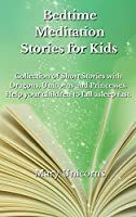 Bedtime Meditation Stories for Kids: Collection of Short Stories with Dragons, Unicorns and Princesses. Help your children to fall asleep fast.