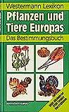 Westermann Lexikon Pflanzen und Tiere Europas: Ein Bestimmungsbuch bei Amazon kaufen