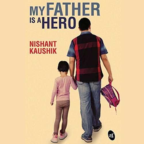 My Father Is a Hero                   Written by:                                                                                                                                 Nishant Kaushik                               Narrated by:                                                                                                                                 Sartaj Garewal                      Length: 5 hrs and 36 mins     Not rated yet     Overall 0.0