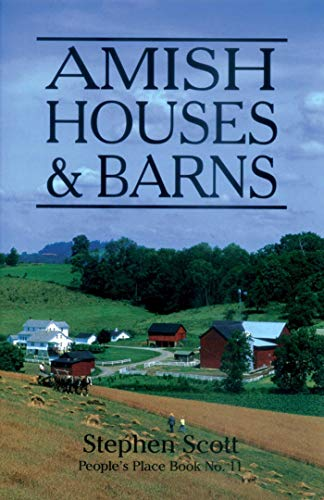 Amish Houses & Barns by [Stephen Scott]