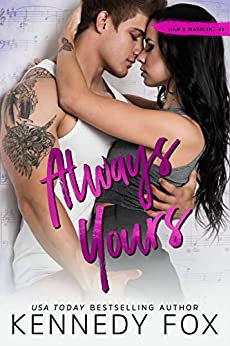 Always Yours (Liam & Madelyn duet #2) (Roommate Duet Series Book 6) by [Kennedy Fox]