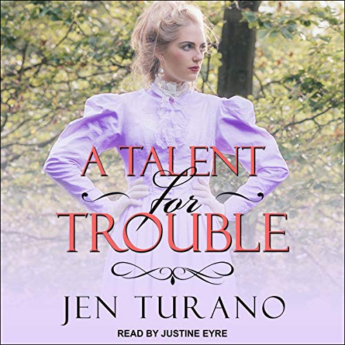 A Talent for Trouble: Ladies of Distinction, Book 3
