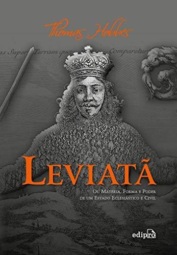 Leviatã: Ou matéria, forma e poder de um Estado eclesiástico e civil