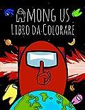 Among Us Libro da colorare: Un Regalo Perfetto Per Tutti Gli