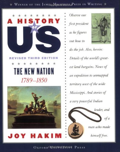 A History of US: The New Nation: 1789-1850 A History of US Book Four (A History of US (4))