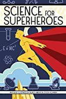 Science for Superheroes