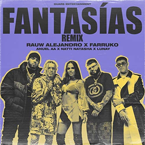 Rauw Alejandro, Anuel Aa & Natti Natasha feat. Farruko & Lunay