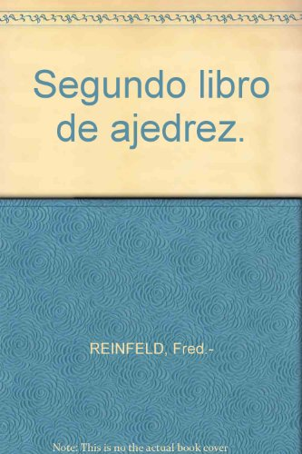 Segundo libro de ajedrez. [Tapa blanda] by REINFELD, Fred.-