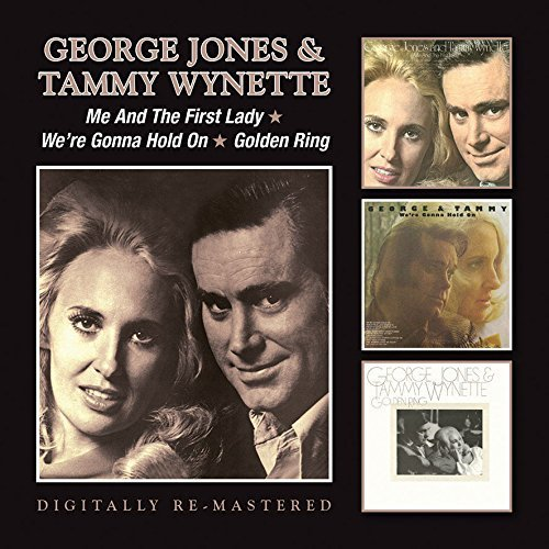 George Jones & Tammy Wynette - Me And The First Lady/We're Gonna Hold On/Golden Ring by George Jones & Tammy Wynette (2015-02-01)